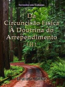 Baixar Sermões em Gálatas – Da Circuncisão Física À Doutrina do Arrependimento (II) pdf, epub, eBook