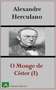 Baixar O Monge de Císter (Tomo I) (Ilustrado) (Literatura Língua Portuguesa) pdf, epub, ebook