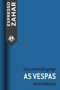 Baixar As vespas: Uma comédia grega pdf, epub, ebook