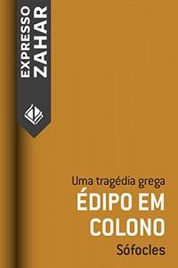 Baixar Édipo em Colono: Uma tragédia grega pdf, epub, ebook