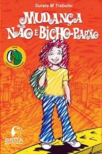 Baixar Mudança não é bicho-papão: Mudança não é bicho-papão (A MOCHILA DE FRANCISCA Livro 1) pdf, epub, ebook