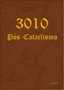 Baixar 3010 Pós-Cataclismo: O que acontece depois do fim do mundo? pdf, epub, ebook