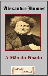 Baixar A Mão do Finado (Ilustrado) (Literatura Língua Portuguesa) pdf, epub, eBook