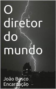 Baixar O diretor do mundo pdf, epub, ebook