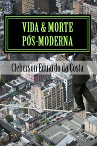 Baixar VIDA & MORTE PÓS-MODERNA: POESIAS pdf, epub, eBook
