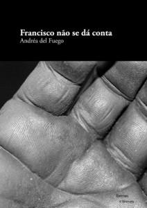 Baixar Francisco não se dá conta (Formas Breves) pdf, epub, eBook