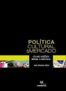 Baixar Política Cultural e Mercado – Duas visões – Brasil e Espanha pdf, epub, eBook