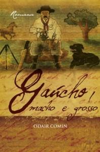 Baixar Gaúcho, Macho e Grosso pdf, epub, eBook