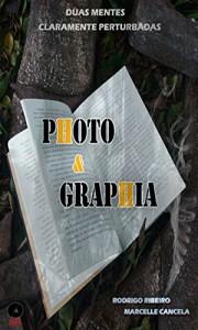 Baixar Photo&Graphia: Duas mentes claramente perturbadas pdf, epub, ebook