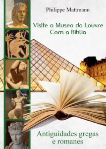 Baixar Visite o Museo do Louvre com a Bíblia. Antiguidades gregas e romanes pdf, epub, ebook