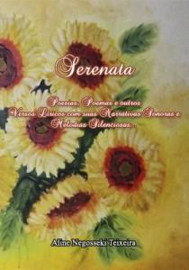 Baixar Serenata: Poesias, Poemas e outros Versos Líricos com suas Narrativas Sonoras e Melodias Silenciosas… pdf, epub, eBook