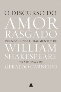 Baixar O discurso do amor rasgado: Poemas, cenas e fragmentos de William Shakespeare pdf, epub, eBook