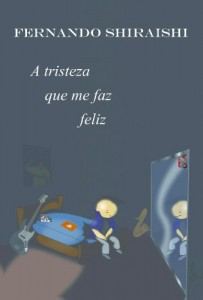 Baixar A Tristeza Que Me Faz Feliz pdf, epub, ebook