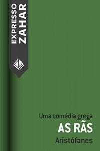 Baixar As rãs: Uma comédia grega pdf, epub, ebook