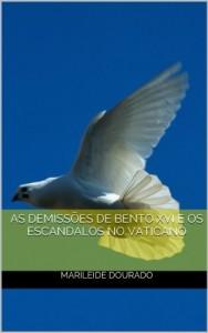 Baixar AS DEMISSÕES DE BENTO XVI E OS ESCANDALOS NO VATICANO pdf, epub, ebook