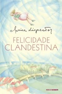 Baixar Felicidade Clandestina pdf, epub, eBook