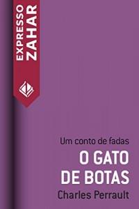 Baixar O gato de botas ou O mestre gato: Um conto de fadas pdf, epub, ebook