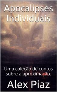 Baixar Apocalipses Individuais: Uma coleção de contos sobre a aproximação. pdf, epub, eBook