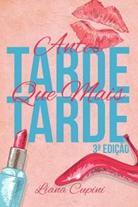 Baixar Antes Tarde que Mais Tarde! pdf, epub, eBook