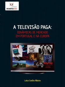 Baixar A Televisão Paga: Dinâmicas de Mercado em Portugal e na Europa pdf, epub, eBook