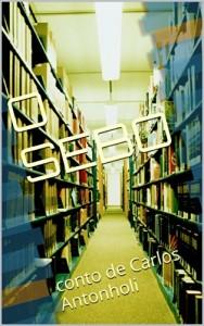 Baixar O SEBO: conto de Carlos Antonholi (Histórias do Viajante Livro 2) pdf, epub, ebook