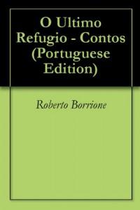 Baixar O Ultimo Refugio – Contos pdf, epub, ebook