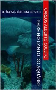 Baixar peixe no canto do aquário: os haikais do extra-abismo pdf, epub, eBook