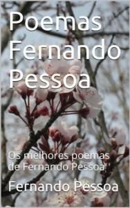 Baixar Poemas Fernando Pessoa: Os melhores poemas de Fernando Pessoa pdf, epub, eBook
