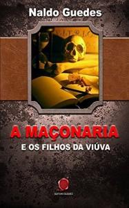 Baixar A Maçonaria e os Filhos da Viúva pdf, epub, eBook