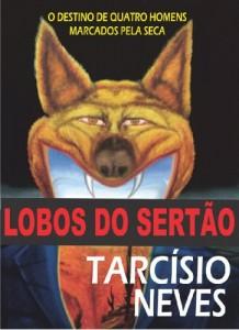 Baixar Lobos do Sertão: O destino de quatro homens marcados pela seca (Coleção Tarcísio Neves Livro 2) pdf, epub, eBook