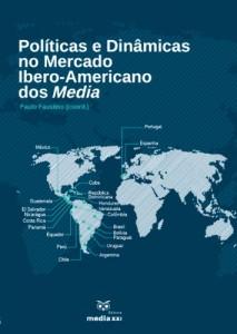 Baixar Políticas e Dinâmicas no Mercado Ibero-Americano dos Media pdf, epub, eBook