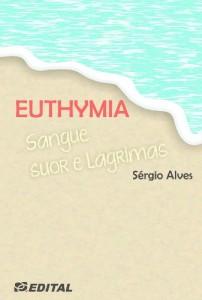 Baixar Euthymia: sangue, suor e lágrimas pdf, epub, eBook