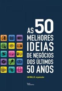 Baixar As 50 melhores ideias de negócios dos últimos 50 anos pdf, epub, eBook