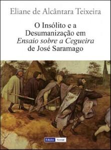 Baixar O Insólito e a Desumanização em Ensaio sobre a Cegueira de José Saramago pdf, epub, eBook
