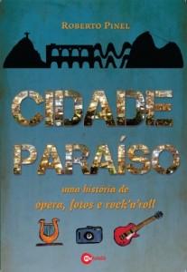 Baixar Cidade Paraíso – Uma história de ópera, fotos e rock'n'roll pdf, epub, eBook
