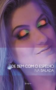 Baixar De bem com o espelho – Na Balada pdf, epub, ebook