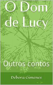 Baixar O Dom de Lucy: Outros contos pdf, epub, ebook