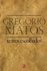 Baixar Gregório Matos Guerra (selected texts): textos escolhidos (Seleta de Textos – Preparato?rio UFRGS Livro 1) pdf, epub, eBook