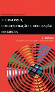 Baixar Pluralismo, Concentração e Regulação dos Media (2ª Ed.) pdf, epub, eBook