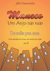 Baixar Maneco De volta pra casa (Maneco, um anjo nas ruas Livro 2) pdf, epub, ebook