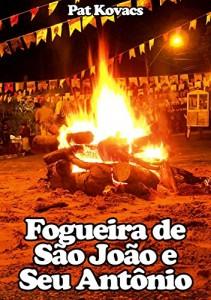 Baixar Fogueira de são João e Seu Antônio pdf, epub, ebook