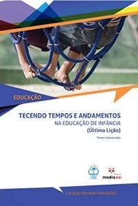 Baixar Tecendo Tempos e Andamentos na Educação da Infância pdf, epub, eBook