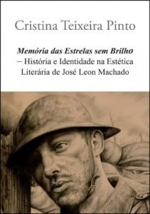 Baixar Memória das Estrelas sem Brilho – História e Identidade na Estética Literária de José Leon Machado pdf, epub, eBook