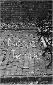 Baixar Nós e o Tempo: Poemas ao Vento pdf, epub, eBook