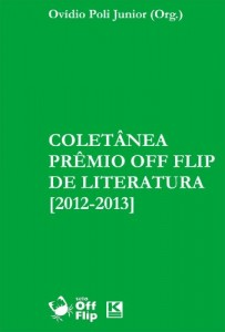 Baixar Coletânea Prêmio Off Flip de Literatura [2012-2013] pdf, epub, eBook