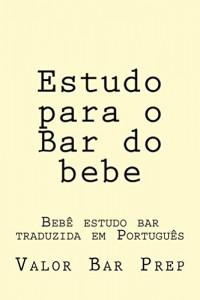Baixar Estudo para o Bar do bebe  (Prime Members Can Read Free!): e book – LOOK INSIDE… Author of 6 published bar essays! pdf, epub, eBook