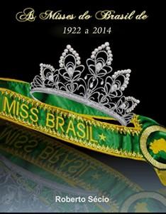 Baixar As misses do Brasil de 1922 a 2014 pdf, epub, ebook