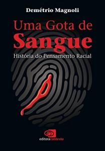 Baixar Gota de sangue – história do pensamento racial, Uma pdf, epub, ebook