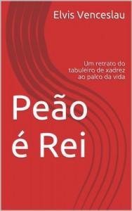 Baixar Peão é Rei: Um retrato do tabuleiro de xadrez ao palco da vida pdf, epub, eBook