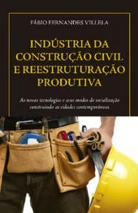 Baixar INDÚSTRIA DA CONSTRUÇÃO CIVIL E REESTRUTURAÇÃO PRODUTIVA: 1 pdf, epub, ebook